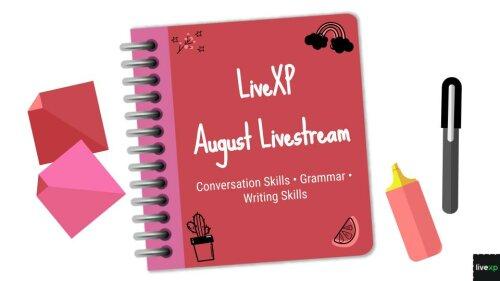 August 2021 Livestream | Conversation Skills, Grammar, and Writing Skills